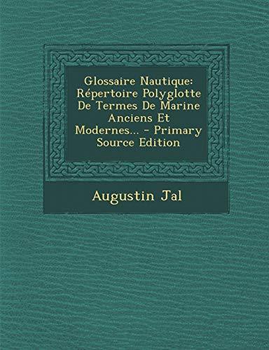 9781294106210: Glossaire Nautique: Répertoire Polyglotte De Termes De Marine Anciens Et Modernes... (French Edition)