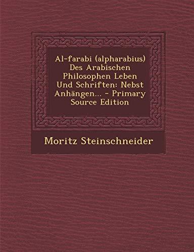 9781294111672: Al-farabi (alpharabius) Des Arabischen Philosophen Leben Und Schriften: Nebst Anhängen... (German Edition)