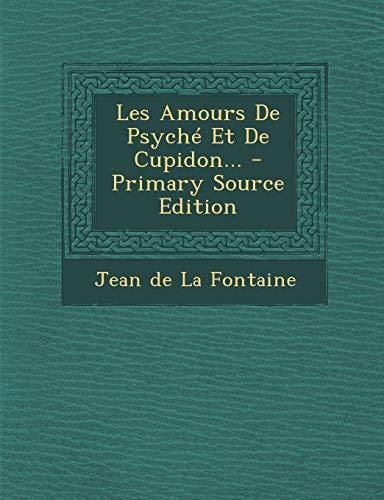 9781294115441: Les Amours De Psyché Et De Cupidon...