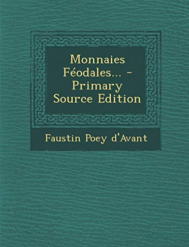 9781294124108: Monnaies Féodales... (French Edition)