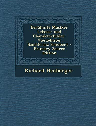 9781294133445: Berühmte Musiker Lebens- und Charakterbilder. Vierzehnter Band: Franz Schubert