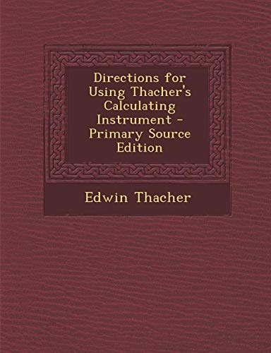 9781294136347: Directions for Using Thacher's Calculating Instrument