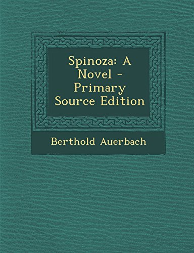 9781294136576: Spinoza: A Novel - Primary Source Edition