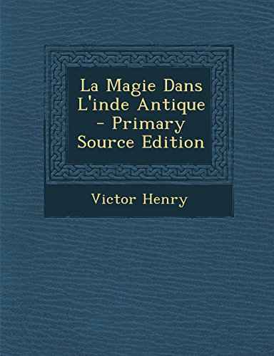 9781294144380: La Magie Dans L'inde Antique - Primary Source Edition (French Edition)