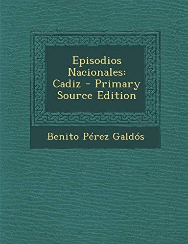 9781294145417: Episodios Nacionales: Cadiz - Primary Source Edition