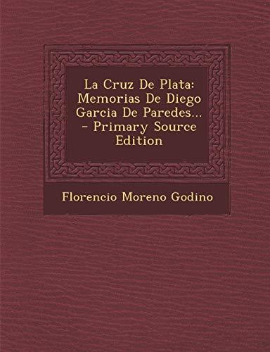9781294182535: La Cruz De Plata: Memorias De Diego Garcia De Paredes...
