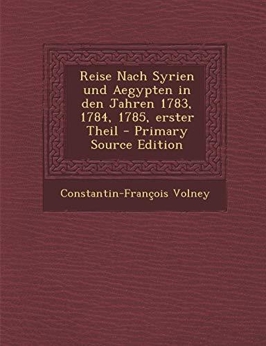 9781294184539: Reise Nach Syrien und Aegypten in den Jahren 1783, 1784, 1785, erster Theil