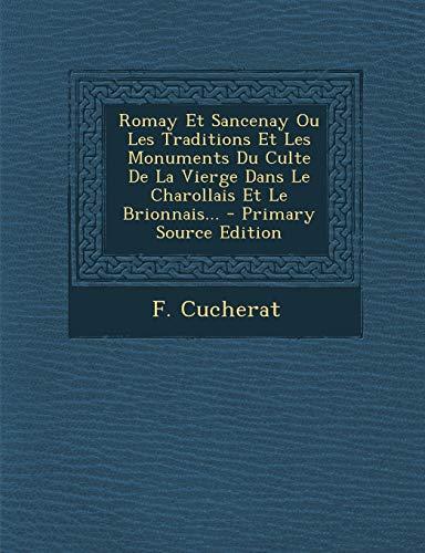 9781294185468: Romay Et Sancenay Ou Les Traditions Et Les Monuments Du Culte De La Vierge Dans Le Charollais Et Le Brionnais... (French Edition)