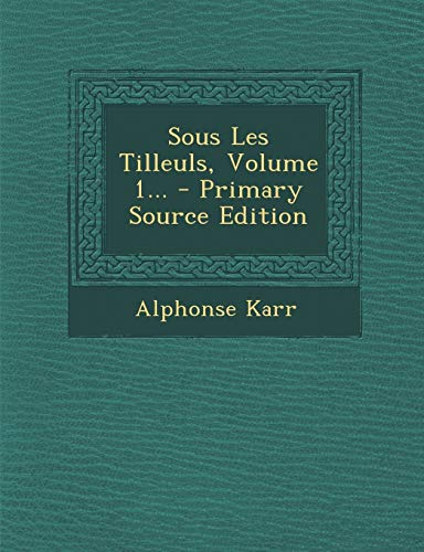 9781294188476: Sous Les Tilleuls, Volume 1... (French Edition)