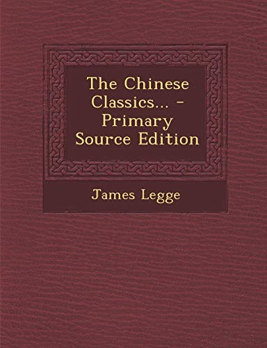 9781294188742: The Chinese Classics... - Primary Source Edition