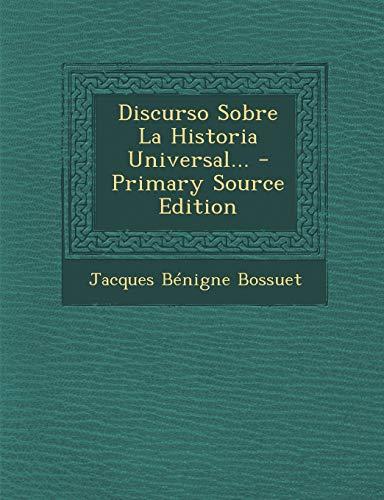 9781294189169: Discurso Sobre La Historia Universal... - Primary Source Edition