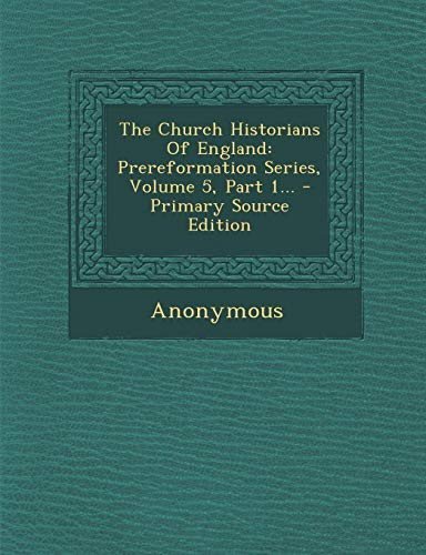 9781294191155: The Church Historians Of England: Prereformation Series, Volume 5, Part 1...