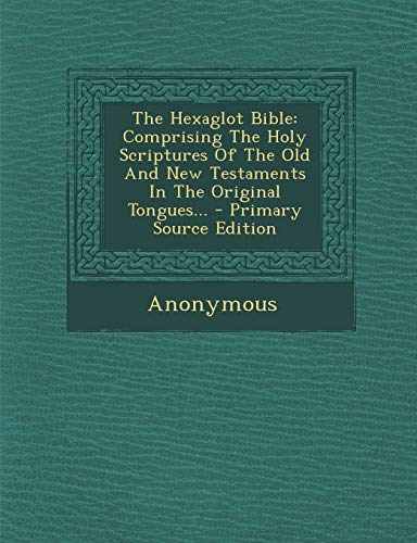 9781294196006: The Hexaglot Bible: Comprising The Holy Scriptures Of The Old And New Testaments In The Original Tongues... - Primary Source Edition (French Edition)