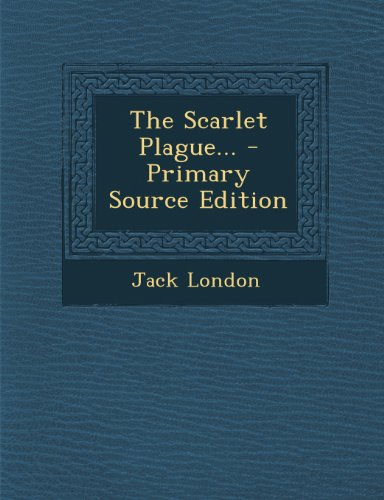 9781294199724: The Scarlet Plague...