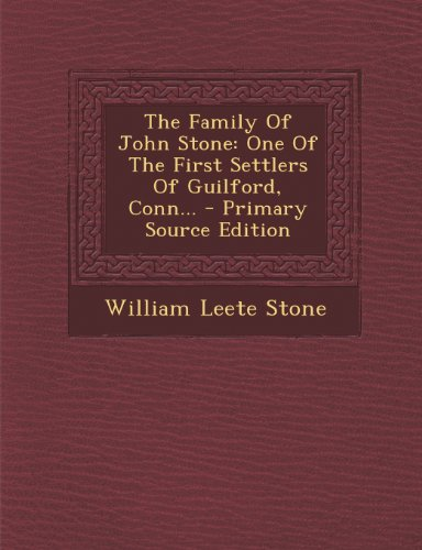 9781294201663: The Family Of John Stone: One Of The First Settlers Of Guilford, Conn...