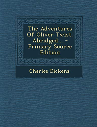 9781294201854: The Adventures Of Oliver Twist. Abridged...