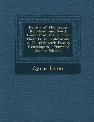 9781294257882: History of Thomaston, Rockland, and South Thomaston, Maine from Their First Exploration, A. D. 1605; with Family Genealogies