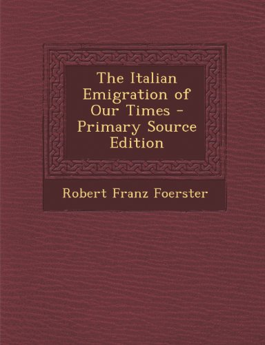 9781294258315: The Italian Emigration of Our Times