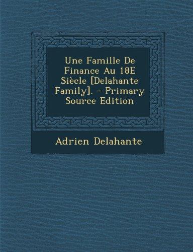9781294258674: Une Famille de Finance Au 18e Siecle [Delahante Family].