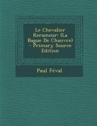 9781294261193: Le Chevalier Keramour: (La Bague De Chanvre) (French Edition)