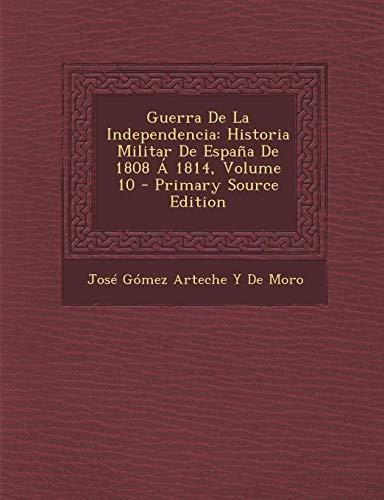 9781294261711: Guerra de la Independencia: Historia Militar de Espana de 1808 a 1814, Volume 10