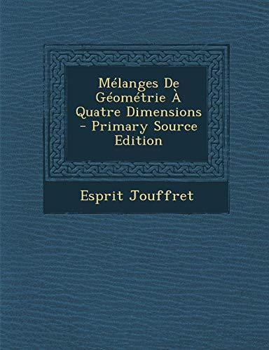 9781294266198: Mélanges De Géométrie À Quatre Dimensions (French Edition)