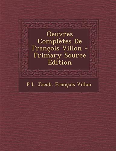 9781294266334: Oeuvres Complètes De François Villon (French Edition)