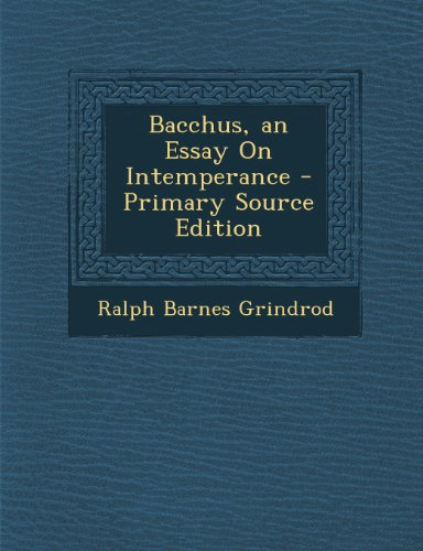 9781294269045: Bacchus, an Essay On Intemperance