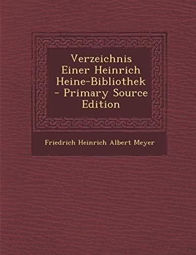 9781294283782: Verzeichnis Einer Heinrich Heine-Bibliothek - Primary Source Edition