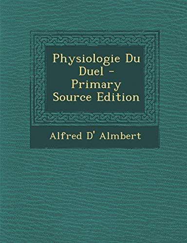 9781294293170: Physiologie Du Duel (French Edition)