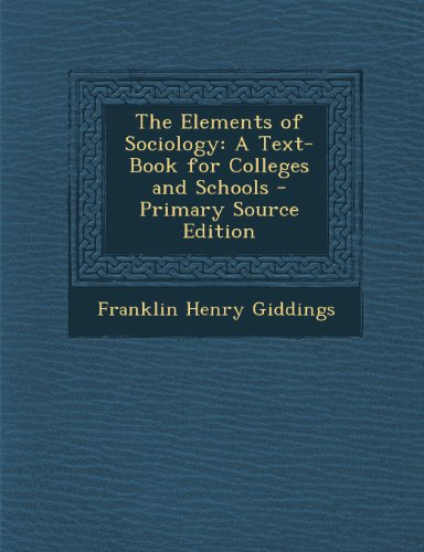 9781294300359: The Elements of Sociology: A Text-Book for Colleges and Schools