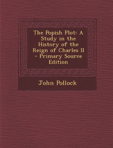 9781294300915: The Popish Plot: A Study in the History of the Reign of Charles II