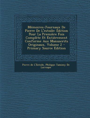 9781294309338: Memoires-Journaux de Pierre de L'Estoile: Edition Pour La Premiere Fois Complete Et Entierement Conforme Aux Manuscrits Originaux, Volume 2