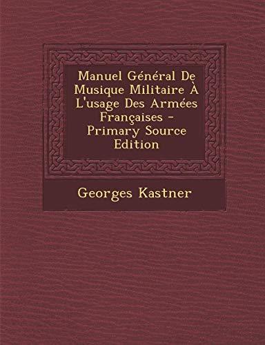 9781294312468: Manuel Général De Musique Militaire À L'usage Des Armées Françaises (French Edition)