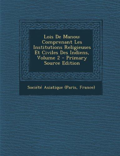 9781294318026: Lois De Manou: Comprenant Les Institutions Religieuses Et Civiles Des Indiens, Volume 2 (French Edition)
