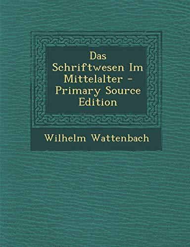 9781294318286: Das Schriftwesen Im Mittelalter
