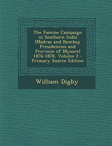 9781294320623: The Famine Campaign in Southern India (Madras and Bombay Presidencies and Province of Mysore) 1876-1878, Volume 2