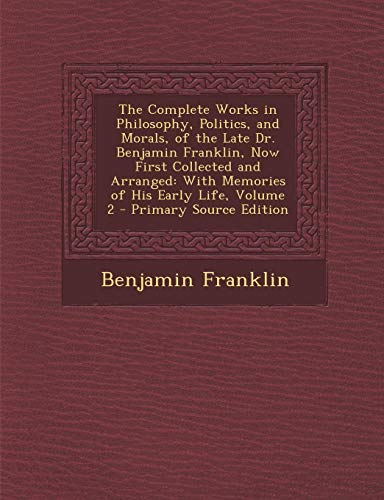 The Complete Works in Philosophy, Politics, and