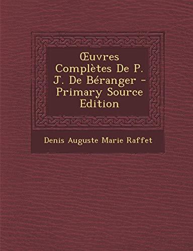 9781294326670: Œuvres Complètes De P. J. De Béranger (French Edition)