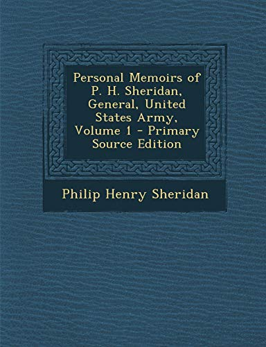 9781294329138: Personal Memoirs of P. H. Sheridan, General, United States Army, Volume 1