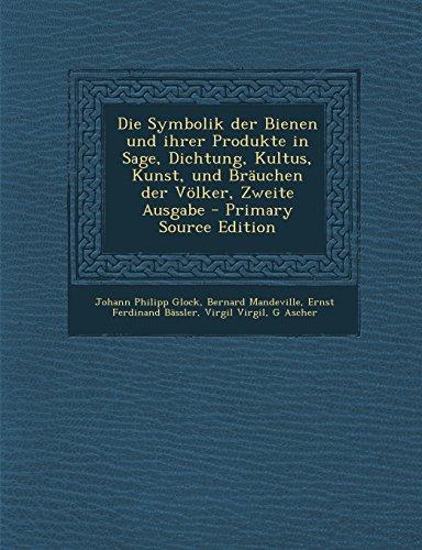 9781294331469: Die Symbolik Der Bienen Und Ihrer Produkte in Sage, Dichtung, Kultus, Kunst, Und Brauchen Der Volker, Zweite Ausgabe - Primary Source Edition