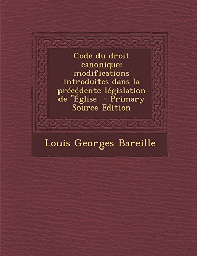 9781294333876: Code Du Droit Canonique: Modifications Introduites Dans La Precedente Legislation de ''Eglise