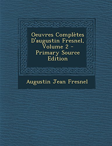 9781294340355: Oeuvres Complètes D'augustin Fresnel, Volume 2 (French Edition)