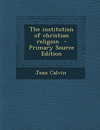 9781294340652: The institution of christian religion