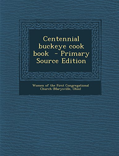 9781294342809: Centennial Buckeye Cook Book - Primary Source Edition