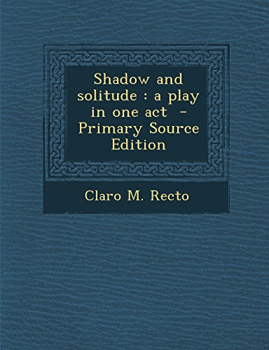 9781294345053: Shadow and solitude: a play in one act