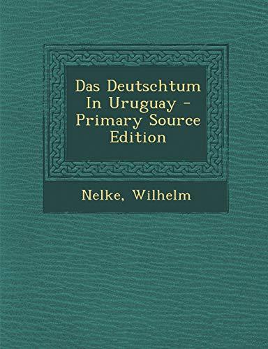 9781294353959: Das Deutschtum in Uruguay - Primary Source Edition (German Edition)