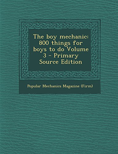 9781294354307: The Boy Mechanic: 800 Things for Boys to Do Volume 3 - Primary Source Edition