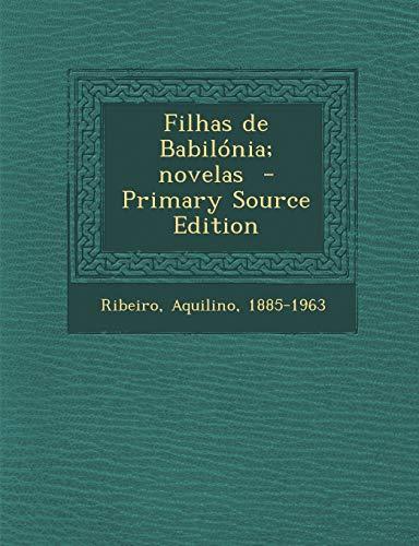 9781294356776: Filhas de Babilónia; novelas (Portuguese Edition)