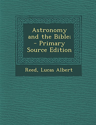 9781294361015: Astronomy and the Bible;